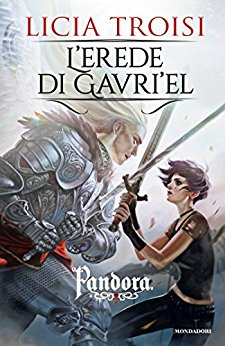 L'erede di Gavriel di Licia Troisi 3 Pandora feel the book